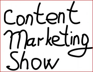 , Belated Update on Content Marketing Show